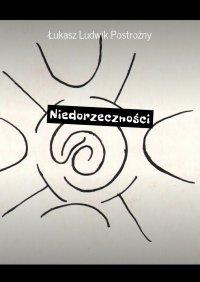 Niedorzeczności - Łukasz Postrożny - ebook