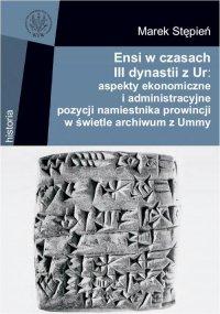 Ensi w czasach III dynastii z Ur - Marek Stępień - ebook
