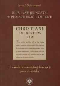 Idea praw jednostki w pismach Braci Polskich - Jerzy J. Kolarzowski - ebook