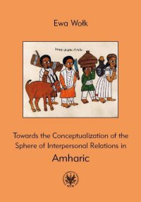 Towards the Conceptualization of the Sphere of Interpersonal Relations in Amharic - Ewa Wołk - ebook