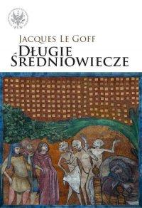 Długie średniowiecze - Jacques Le Goff - ebook