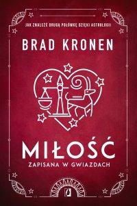 Miłość zapisana w gwiazdach. Jak znaleźć drugą połówkę dzięki astrologii - Brad Kronen - ebook