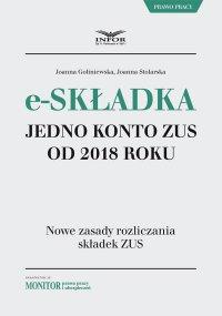 E-składka. Jedno konto ZUS od 2018 roku - Joanna Goliniewska - ebook