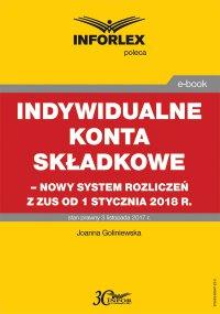 Indywidualne konta składkowe – nowy system rozliczeń z ZUS od 1 stycznia 2018 r
