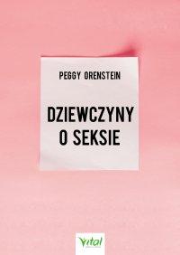 Dziewczyny o seksie - Peggy Orenstein - ebook