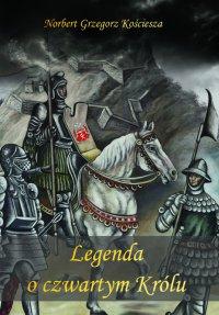 Legenda o czwartym Królu