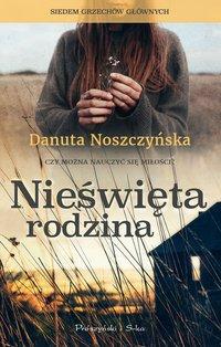 Nieświęta rodzina - Danuta Noszczyńska - ebook