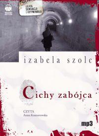 Cichy zabójca - Izabela Szolc - audiobook