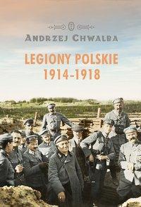 Legiony Polskie 1914-1918 - Andrzej Chwalba - ebook