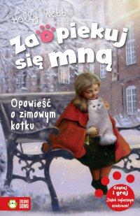 Zaopiekuj się mną. Opowieść o zimowym kotku - Holly Webb - ebook