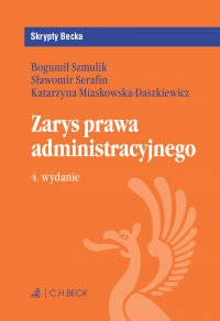 Zarys prawa administracyjnego. Wydanie 4 - Katarzyna Miaskowska-Daszkiewicz - ebook