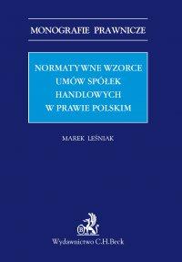 Normatywne wzorce umów spółek handlowych w prawie polskim