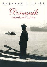 Dziennik podróży na Ocolorę - Rajmund Kalicki - ebook