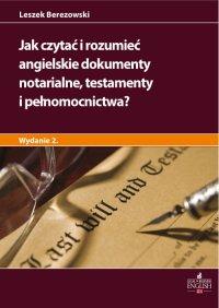 Jak czytać i rozumieć angielskie dokumenty notarialne testamenty i pełnomocnictwa? Wydanie 2