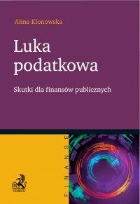 Luka podatkowa. Skutki dla finansów publicznych - Alina Klonowska - ebook