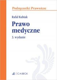 Prawo medyczne. Wydanie 3 - Rafał Kubiak - ebook