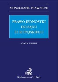 Prawo jednostki do sądu europejskiego - Agata Hauser - ebook