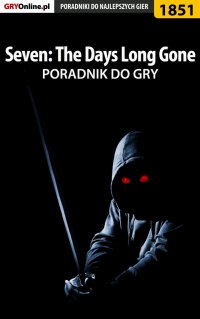 Seven The Days Long Gone - poradnik do gry