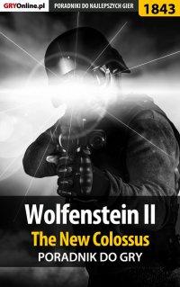 Wolfenstein II: The New Colossus - poradnik do gry - Jakub Bugielski - ebook