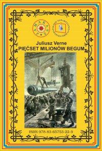 Pięćset milionów begum. Pierwsze pełne tłumaczenie - Juliusz Verne - ebook