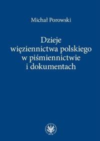 Dzieje więziennictwa polskiego w piśmiennictwie i dokumentach