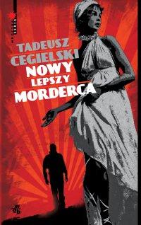Nowy lepszy morderca - Tadeusz Cegielski - ebook