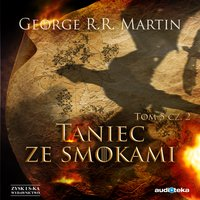 Taniec ze smokami. Część II - George R. R. Martin - audiobook