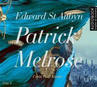 Patrick Melrose. Tom 2. Mleko matki. W końcu - Edward St. Aubyn - audiobook