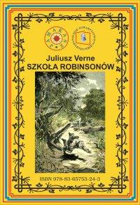 Szkoła Robinsonów. Pierwsze pełne tłumaczenie - Juliusz Verne - ebook