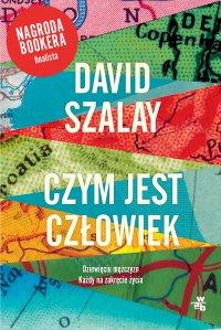 Czym jest człowiek - David Szalay - ebook