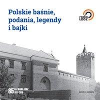 Polskie baśnie, podania, legendy i bajki