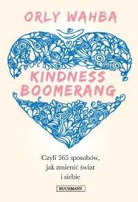 Kindness Boomerang, czyli 365 sposobów jak zmienić świat i siebie