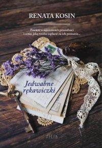 Jedwabne rękawiczki - Renata Kosin - ebook