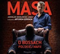 Masa o bossach polskiej mafii - Artur Górski - audiobook