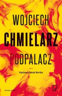 Podpalacz - Wojciech Chmielarz - ebook