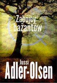 Zabójcy bażantów - Jussi Adler-Olsen - ebook