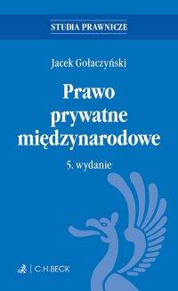 Prawo prywatne międzynarodowe. Wydanie 5 - Jacek Gołaczyński - ebook