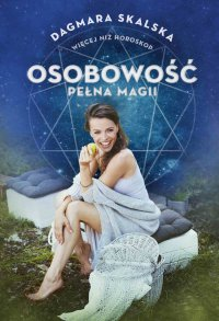 Osobowość pełna magii - Dagmara Skalska - ebook