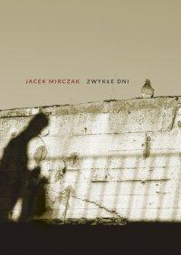 Zwykłedni - Jacek Mirczak - ebook