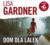 Dom dla lalek - Lisa Gardner - audiobook