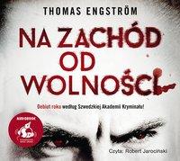 Na zachód od wolności - Thomas Engström - audiobook