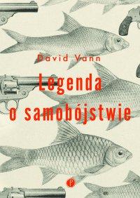 Legenda o samobójstwie - David Vann - ebook