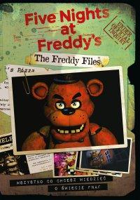 The Freddy Files. Wszystko co chcesz wiedzieć o świecie FNAF
