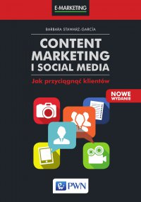Content marketing i social media. Jak przyciągnąć klientów - Barbara Stawarz-García - ebook