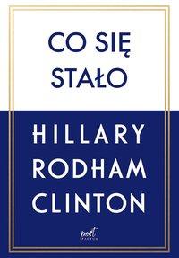 Co się stało - Hillary Rodham-Clinton - ebook