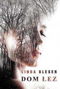 Dom łez - Linda Bleser - ebook