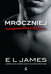 Mroczniej - E L James - ebook