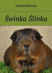 Świnka Ślinka - Hanna Bielecka - ebook