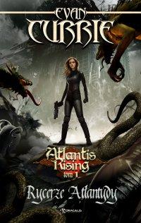 Atlantis Rising. Tom 1. Rycerze Atlantydy - Evan Currie - ebook