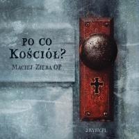 Po co Kościół? - OP Maciej Zięba - audiobook